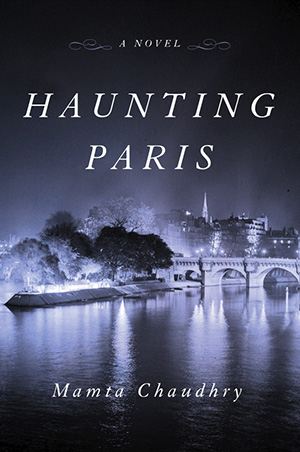 Cover of book Haunting Paris by Mamta Chaudhry