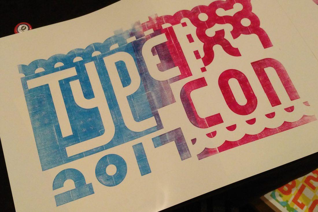 """TypeCon 2017"" printed by Richard Kegler"