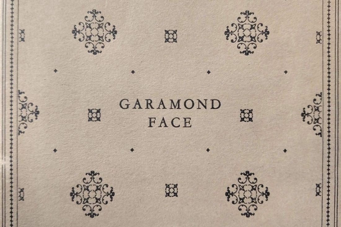 Close up photo of Garamond Type Specimen; Letterform Archive, San Francisco